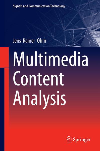 Multimedia Content Analysis als Buch von Jens Ohm