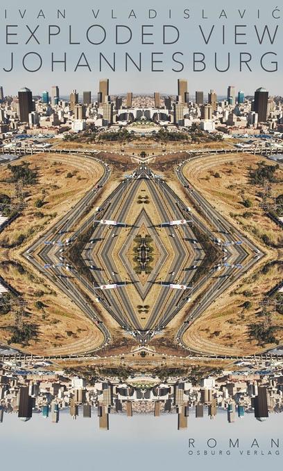 Exploded View. Johannesburg als Buch von Ivan V...