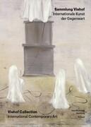 Sammlung Viehof. Internationale Kunst der Gegenwart