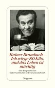 Rainer Brambach - Ich wiege 80 Kilo, und das Leben ist mächtig