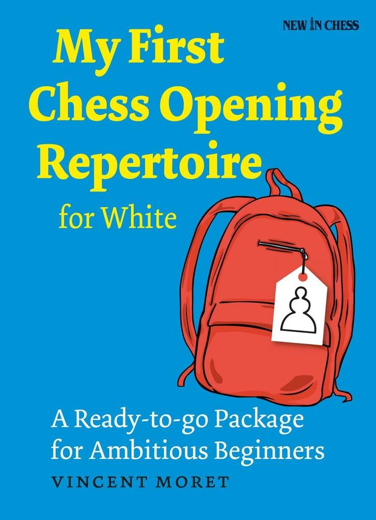 My First Chess Opening Repertoire for White als...