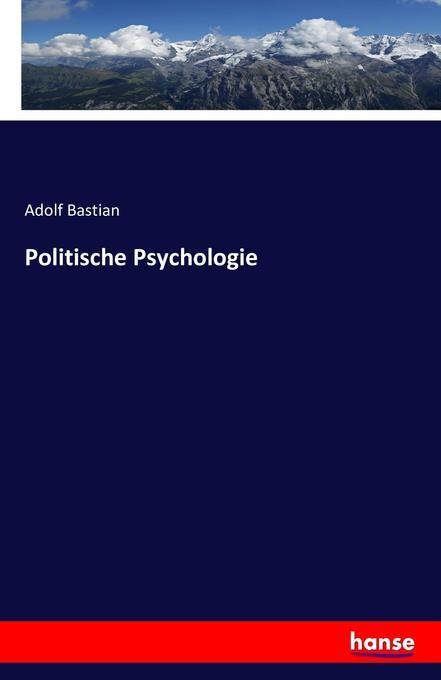 Politische Psychologie als Buch von Adolf Bastian