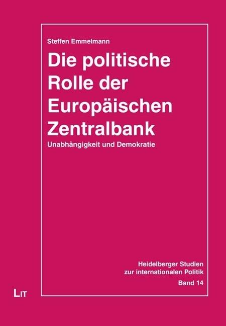 Die politische Rolle der Europäischen Zentralba...