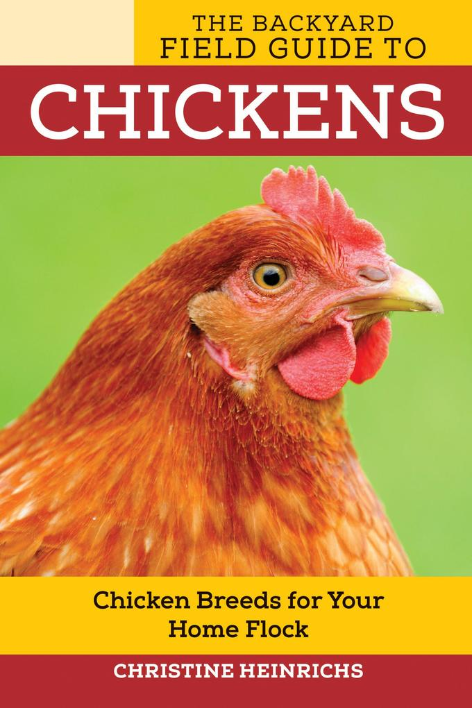The Backyard Field Guide to Chickens als eBook ...