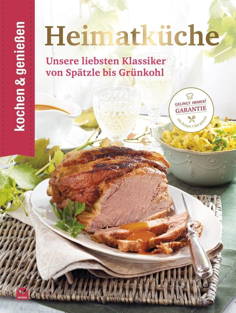 Kochen & Genießen: Heimatküche als Buch von Koc...