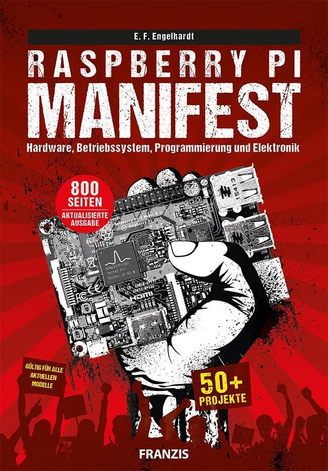 Raspberry Pi. Das Manifest als Buch von E. F. E...
