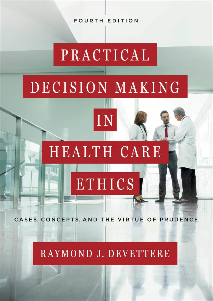 Practical Decision Making in Health Care Ethics...