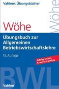 Übungsbuch zur Einführung in die Allgemeine Betriebswirtschaftslehre