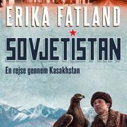 Sovjetistan, bind 2: En rejse gennem Kasakhstan (uforkortet)