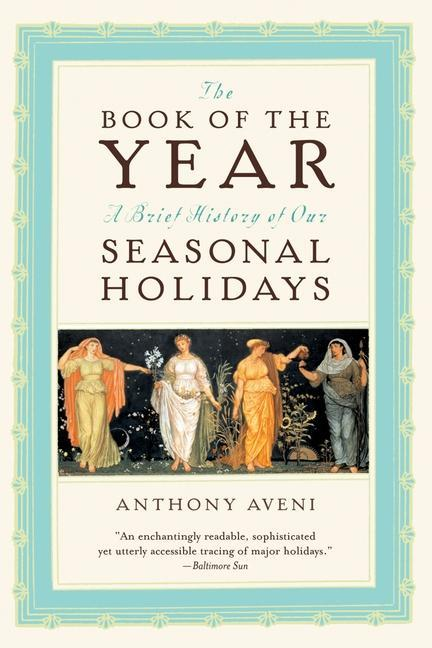 The Book of the Year: A Brief History of Our Seasonal Holidays als Taschenbuch