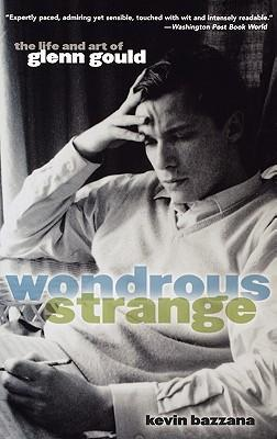 Wondrous Strange: The Life and Art of Glenn Gould als Buch