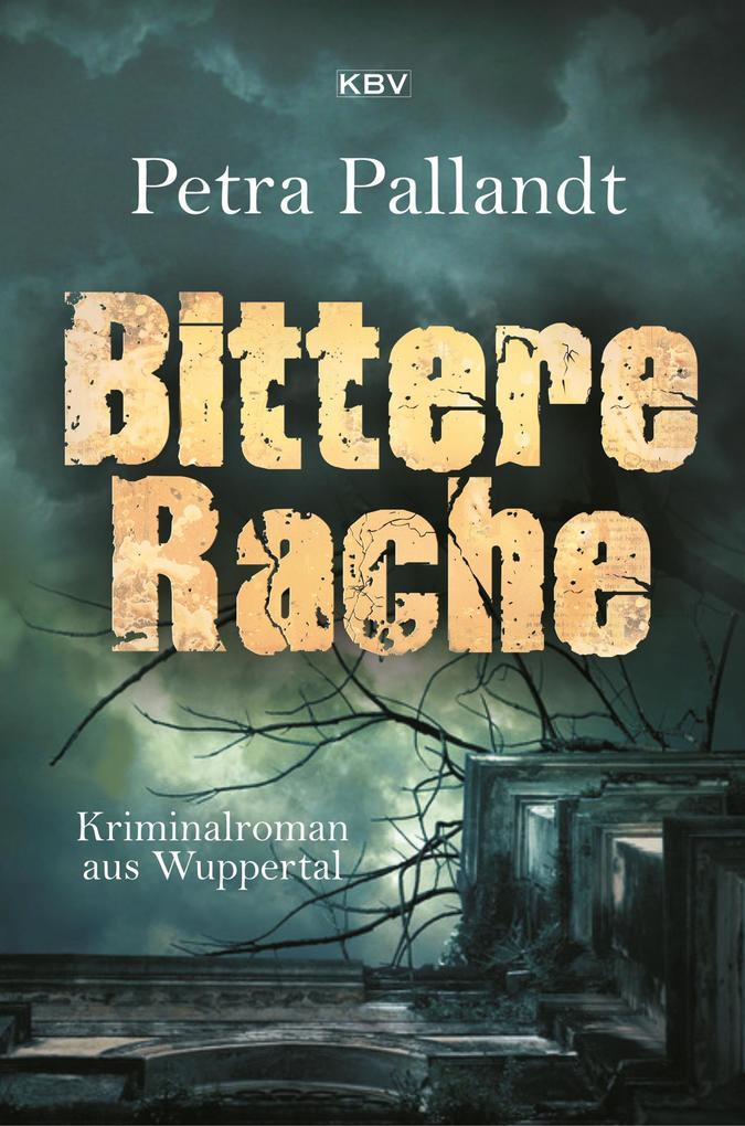 Bittere Rache als eBook Download von Petra Pall...