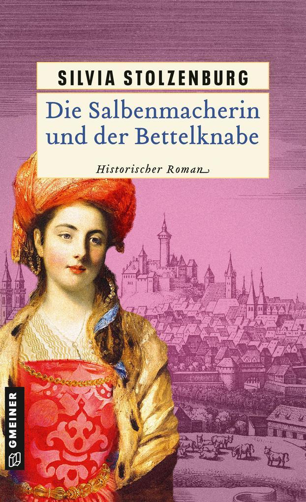 Die Salbenmacherin und der Bettelknabe als eBook