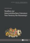 Studien zur österreichischen Literatur: Von Nestroy bis Ransmayr