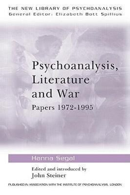 Psychoanalysis, Literature and War: Papers 1972-1995 als Taschenbuch