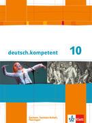 deutsch.kompetent. Schülerbuch 10. Klasse mit Onlineangebot. Ausgabe für Sachsen, Sachsen-Anhalt und Thüringen
