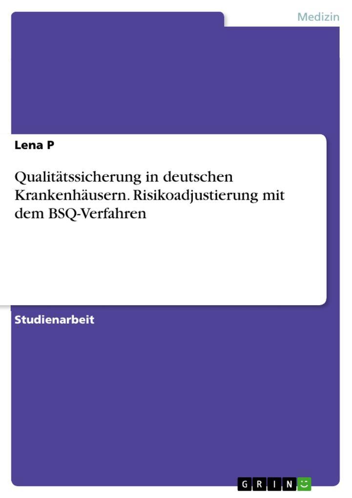 Qualitätssicherung in deutschen Krankenhäusern....
