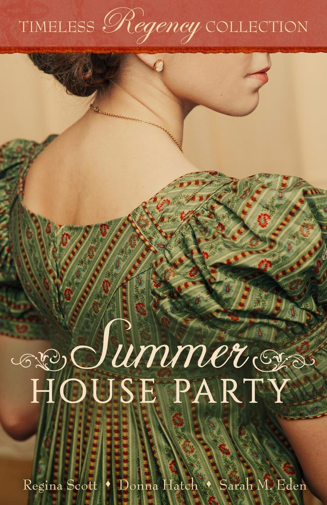 Summer House Party (Timeless Regency Collection...
