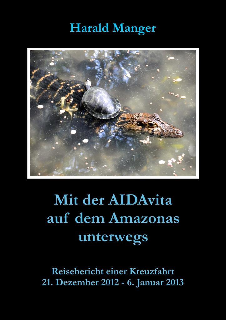 Mit der AIDAvita auf dem Amazonas unterwegs als...