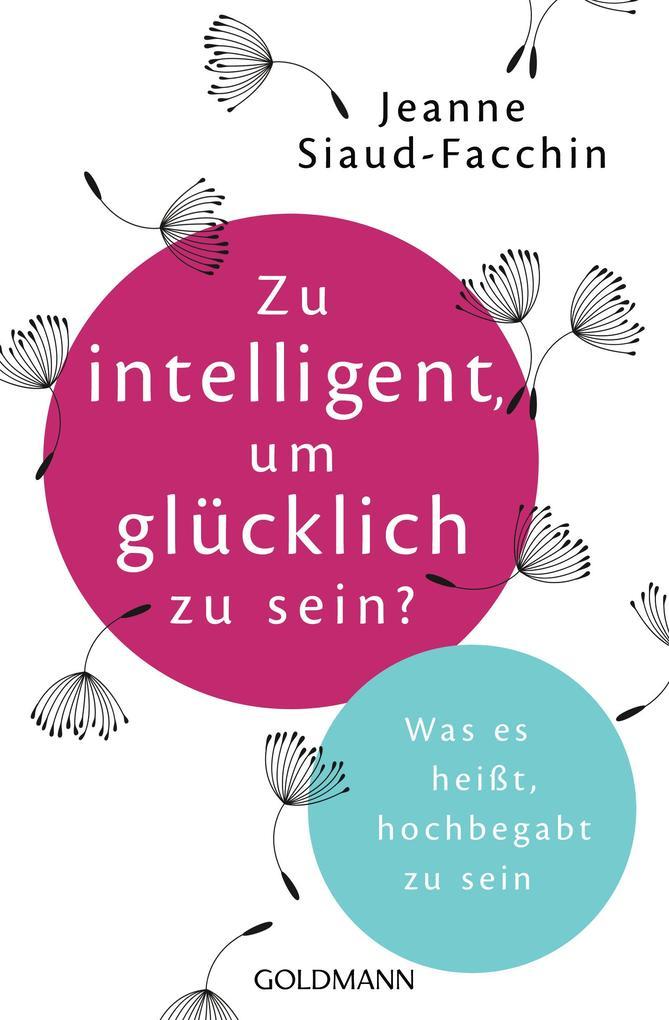 Zu intelligent, um glücklich zu sein? als eBook...
