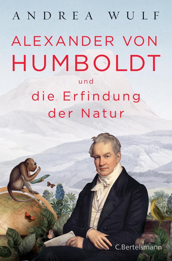 Alexander von Humboldt und die Erfindung der Natur als eBook