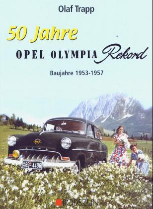 50 Jahre Opel Olympia Rekord als Buch