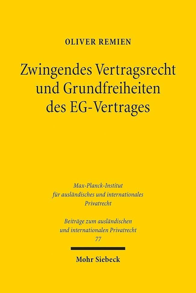 Zwingendes Vertragsrecht und Grundfreiheiten des EG-Vertrages als Buch