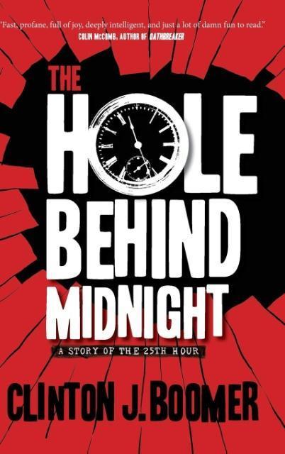 The Hole Behind Midnight als Buch von Clinton B...