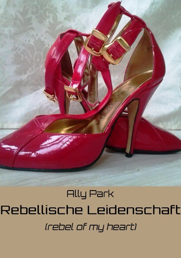 Rebellische Leidenschaft (rebel of your heart) als Buch