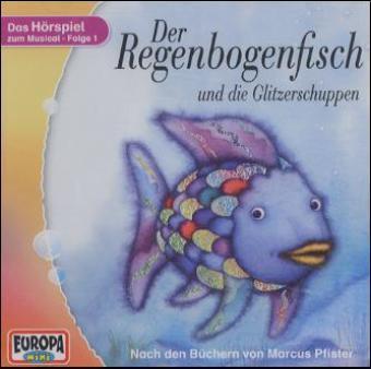 Der Regenbogenfisch 1 und die Glitzerschuppen. CD als Hörbuch