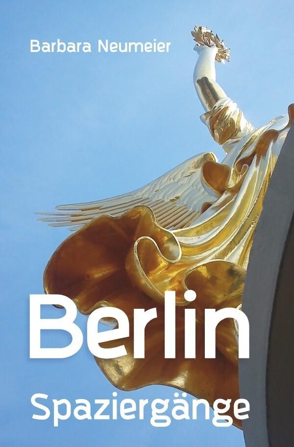 Berlin Spaziergänge als Buch