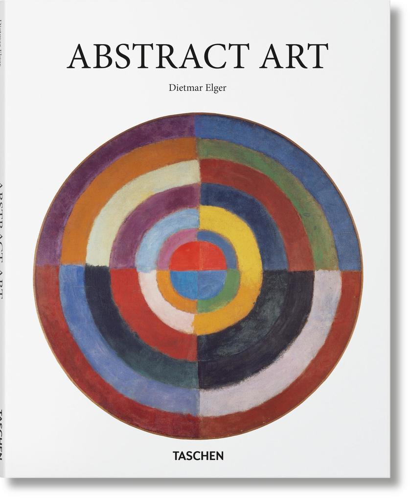 Abstrakte Kunst als Buch von Dietmar Elger