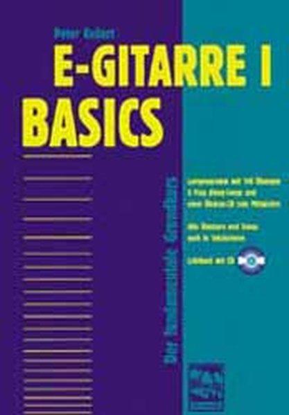 E-Gitarre 1 Basics. Der fundamentale Grundkurs als Buch