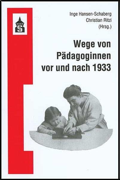 Wege von Pädagoginnnen vor und nach 1933 als Buch