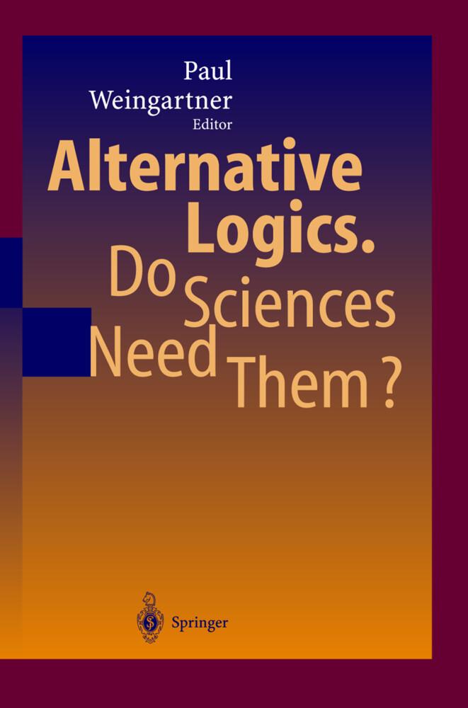 Alternative Logics. Do Sciences Need Them? als Buch
