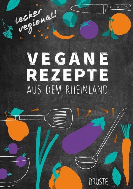 Vegane Rezepte aus dem Rheinland als Buch von S...