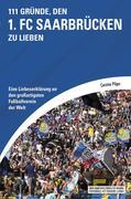 111 Gründe, den 1. FC Saarbrücken zu lieben
