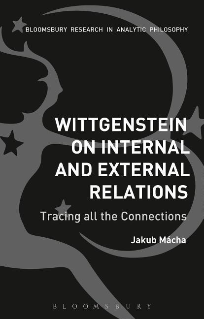 Wittgenstein on Internal and External Relations...