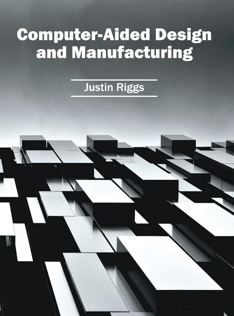 Computer-Aided Design and Manufacturing als Buc...