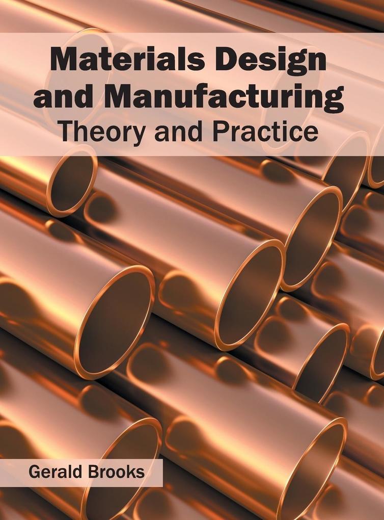 Materials Design and Manufacturing als Buch von