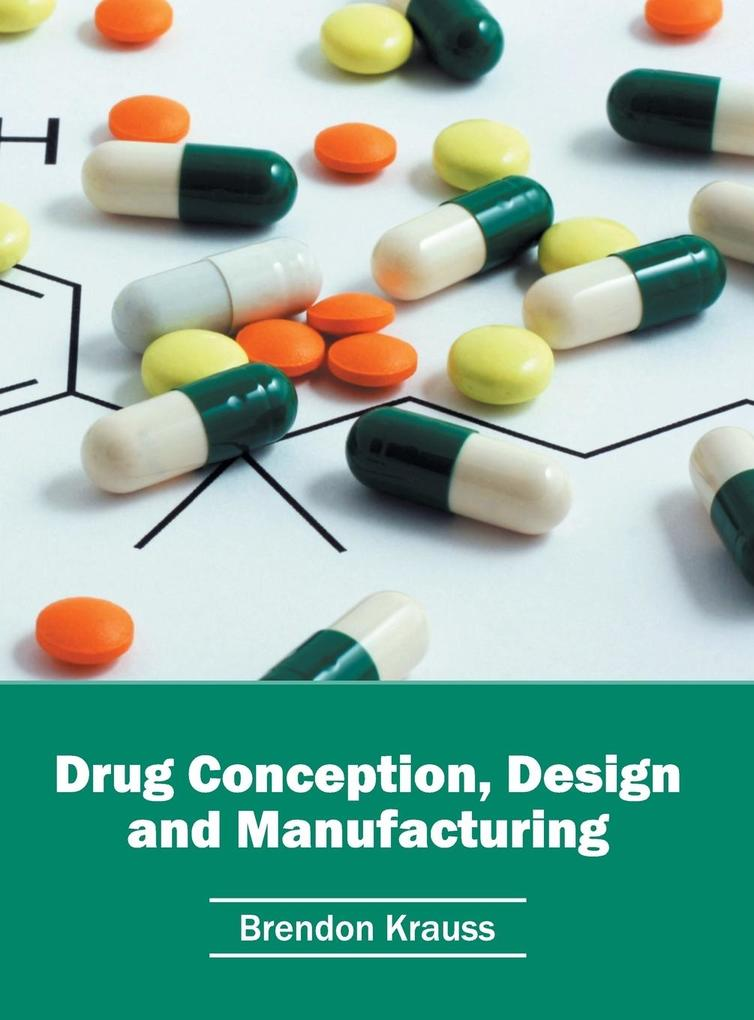 Drug Conception, Design and Manufacturing als B...
