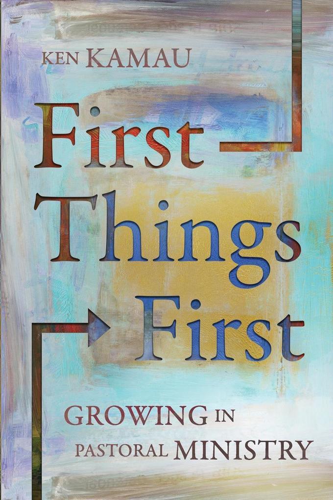 First Things First als Taschenbuch von Ken Kamau