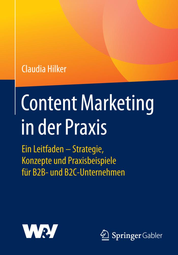 Content Marketing in der Praxis als Buch von Cl...