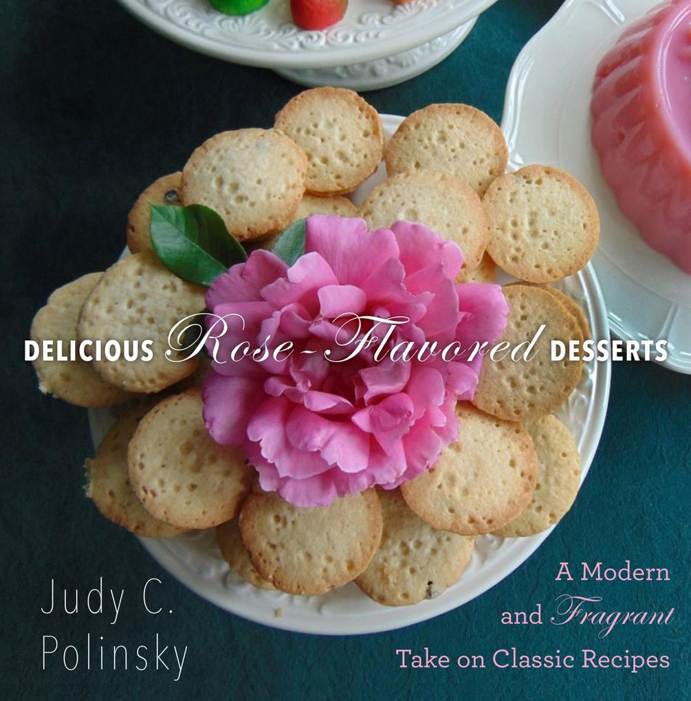 Delicious Rose-Flavored Desserts als eBook Down...