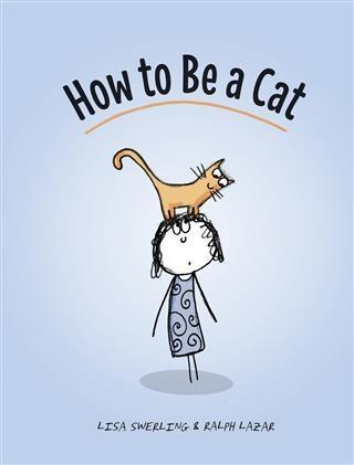 How to Be a Cat als eBook Download von Lisa Swe...
