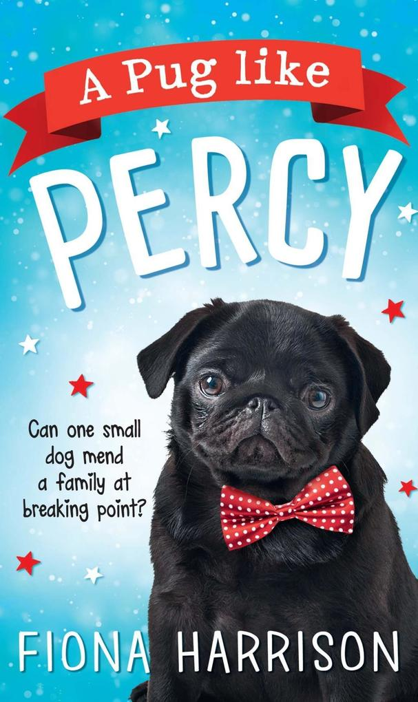 A Pug Like Percy: A heartwarming tale for the w...