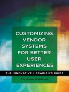 Customizing Vendor Systems for Better User Expe...