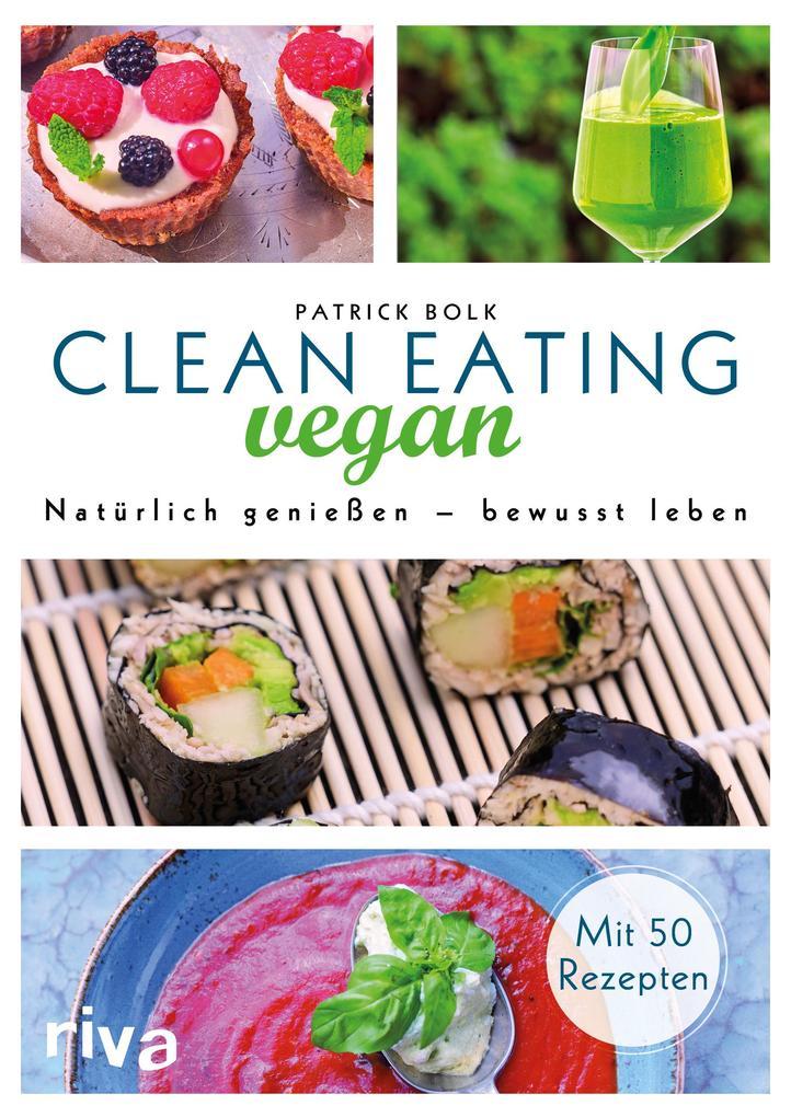 Clean Eating vegan als Buch von Patrick Bolk