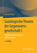Soziologische Theorie der Gegenwartsgesellschaft I