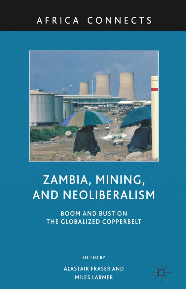 Zambia, Mining, and Neoliberalism als Buch von